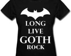 ... Camiseta Long Live Goth Rock feminina bandas de rock batman 962ba5aaed017
