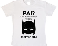 camisa camiseta papai batman