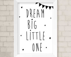 Quadro A4 - Dream Big Little One