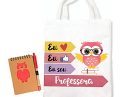 Kit Presente Dia Professores Mini Ecobag e Bloco c/ Caneta