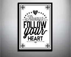 POSTER A3 - ALWAYS FOLLOW YOUR HEART