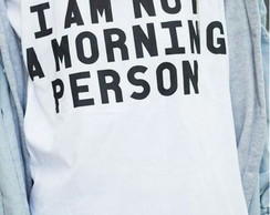 T'shirt BabyLook I AM NOT A MORNING PERS