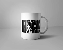 "Caneca ""We will Rock You"""