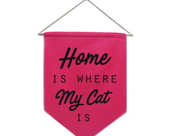 Flâmula Decorativa Bandeira Pet Home is Where my Cat is