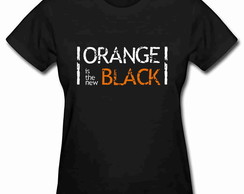 Camiseta Baby Look Orange is the new black 100% Algodão