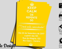 CONVITE DIGITAL KEEP CALM DE REPENTE 30