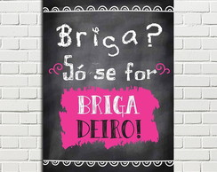 Placa Decorativa Briga So se for brigadeiro 20x28