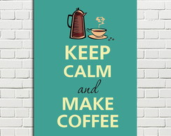 Placa Decorativa Keep Calm and make coffee 20x28