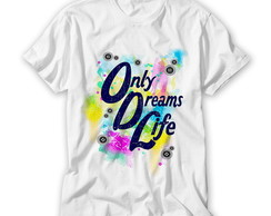 Camiseta Only Dreams Life