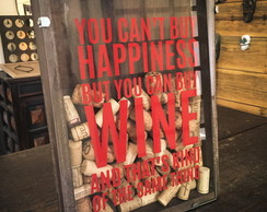 Quadro Colecionador de Rolhas - You can't buy happiness