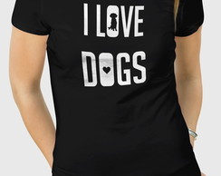 Camiseta I Love Dogs - Masc Fem BW