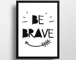 Be Brave Poster Decorativo