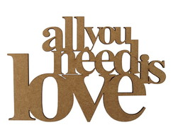 Aplique Frase All You Need Is Love em MDF 10x15cm 100175