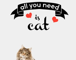 Adesivo de Parede All you need is Cat