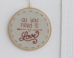 Bordado em bastidor - All You Need is Love