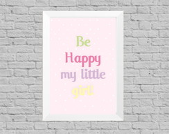 Quadro infantil be happy little girl