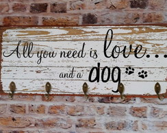 Cabideiro Decorativo All You Need Is Love And ..... PETS