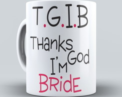 Caneca Thanks God I'm Bride