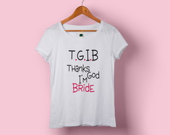 Camiseta Babylook Thanks God I'm Bride
