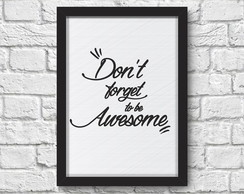 Pôster - Don't forget to be awesome