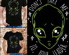 Camiseta Don't Take me to Your Leader