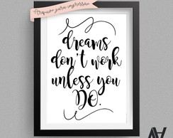 Poster Digital A3 -Dreams don't work unless you do