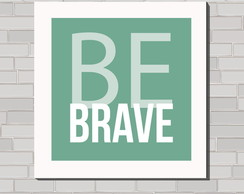 Arte digital: Be brave