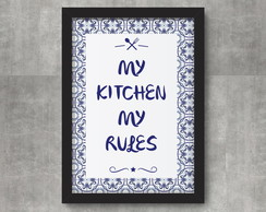 Pôster - My kitchen, my rules.