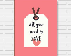 Quadro Decorativo Frase All You Need Is Love 40x30cm Premium