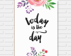 Quadro Decorativo Today Is The Day Mdf 6mm 24x30cm Premiu
