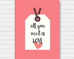 Quadro Decorativo Frase All You Need Is Love 24x30cm Premium