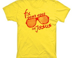 Camiseta Fix your eyes on Jesus