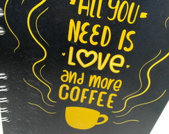 Caderno All you need is love and more coffee
