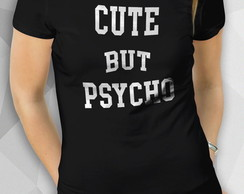 Camiseta - Cute But Psycho - Fem BW