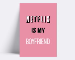 Placa decorativa / NETFLIX IS MY BOYFRIEND 226