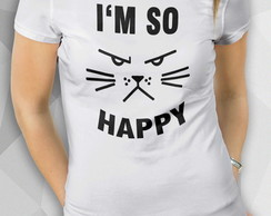 Camiseta - I'M SO HAPPY - Fem BW