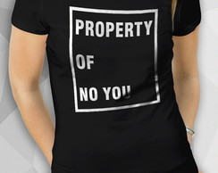 Camiseta - PROPERTY OF - Fem BW