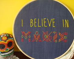 "Bastidor Bordado ""I believe in MAGIC"" (20cm)"
