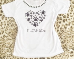 Baby look Customizada - I love dog / Eu amo cachorro