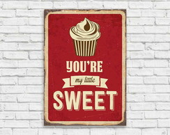 "Placa decorativa ""You're my little sweet"""