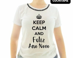 Baby look Customizada- Keep Calm and Feliz Ano novo