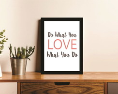 Poster com Moldura Do what you Love