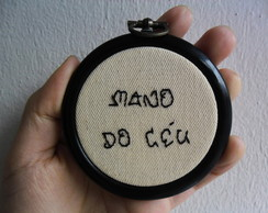 "Mini Bastidor Bordado Subversivo ""Mano do Céu"""