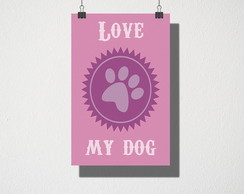 Poster A3 Love my dog