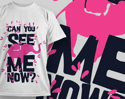 Camiseta Branca Can You See Me Now? - Unissex ou Babylook