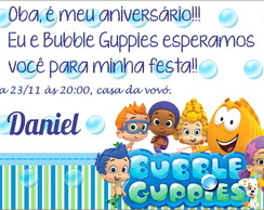 Convite Bubble Guppies