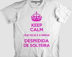 52d7affa5 Camisa KEEP CALM DESPEDIDA DE SOLTEIRA - ROSA no Elo7 ...