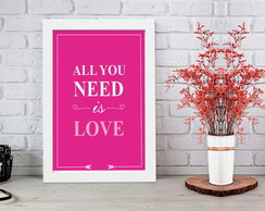 Poster com Moldura All you need is love