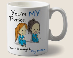 Caneca youre my person Greys Anatomy