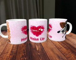 Caneca I love Make Up